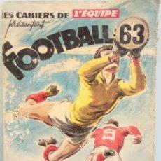 Álbum de fútbol completo: LES CAHIERS DE L'EQUIPE. - FOOTBALL 63.#. Lote 144794390