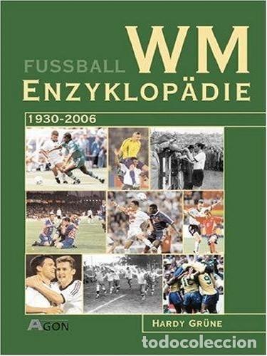HARDY GRÜNE. -WM ENZYKLOPÄDIE 1930-2006. # (Coleccionismo Deportivo - Álbumes y Cromos de Deportes - Álbumes de Fútbol Completos)