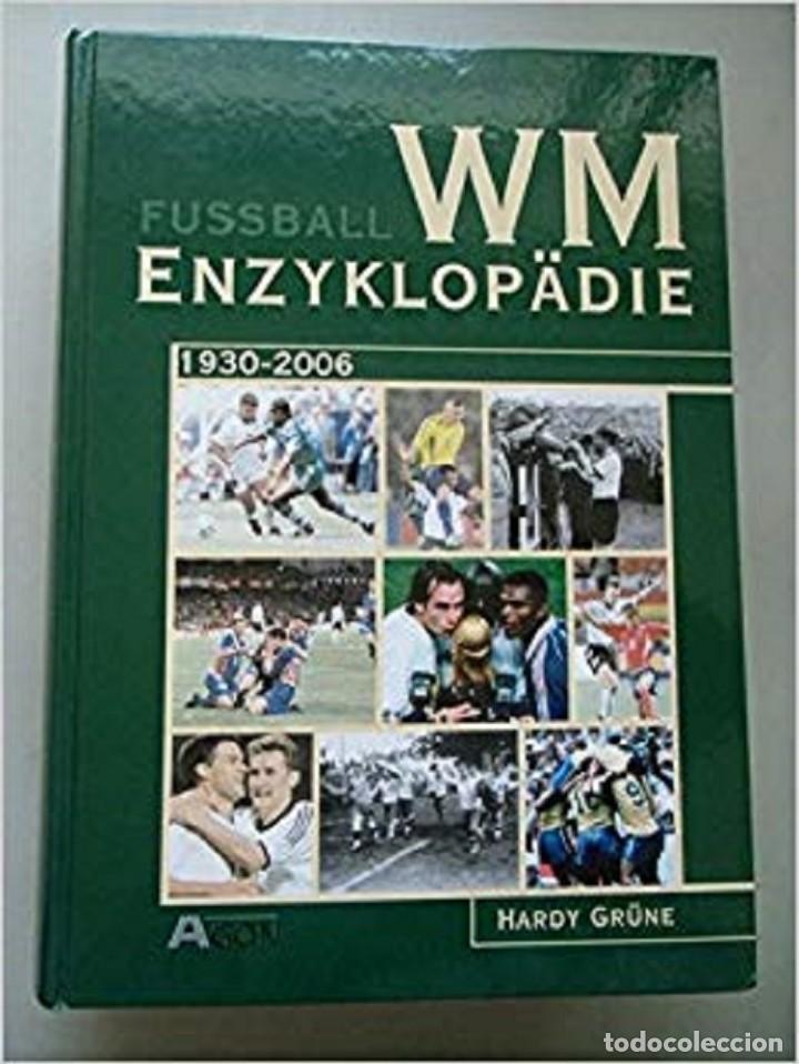 Álbum de fútbol completo: HARDY GRÜNE. -WM ENZYKLOPÄDIE 1930-2006. # - Foto 4 - 147375862