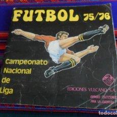 Álbum de fútbol completo: FÚTBOL 75 76 CAMPEONATO NACIONAL DE LIGA COMPLETO. VULCANO. REGALO FÚTBOL EN ACCIÓN COMPLETO.. Lote 150333058