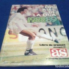 Álbum de fútbol completo: ALBUM ( LOS ASES DE LA LIGA 1988/ 89 ) LIBRO DE CROMOS OBSEQUIO DE AS FALTAN 2 LOS Nº 124 Y 143 . Lote 150683302