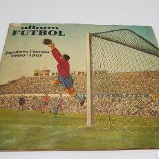 Álbum de fútbol completo: ALBUM FERCA FUTBOL JUGADORES 1° DIVISION 1960 1961 60 - 61 RARISIMO CON 181 CROMOS DE 272 CAB. Lote 157714774