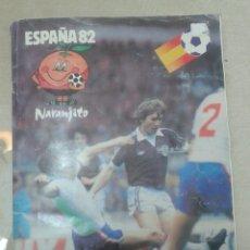 Álbum de fútbol completo: ALBUM FUTBOL COMPLETO MUNDIAL ESPAÑA 82 NARANJITO. Lote 159937560