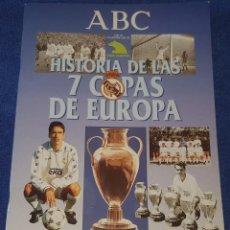 Álbum de fútbol completo: HISTORIA DE LAS 7 COPAS DE EUROPA - REAL MADRID - ABC ¡COMPLETO!. Lote 162369102