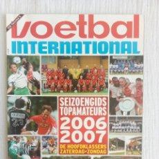 Álbum de fútbol completo: VOETBAL INTERNATIONAL. - SEIZOENGIDS TOPAMATEURS 2006-2007 - #. Lote 194372763