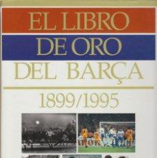 Álbum de fútbol completo: EL LIBRO DE ORO DEL BARÇA 1899-1995. Lote 182505570