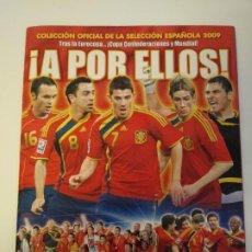 Álbum de fútbol completo: ¡A POR ELLOS! TRAS LA EUROCOPA...¡COPA CONFEDERACIONES Y MUNDIAL!2009 COMPLETA CROMOS PEGADOS PANINI. Lote 189331857