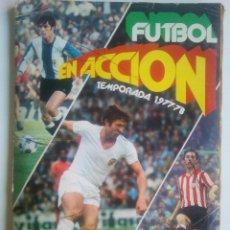 Álbum de fútbol completo: ÁLBUM - FÚTBOL EN ACCIÓN - LIGA 77-78 - 1977-1978 - CASI COMPLETO, SOLO FALTAN 11 CROMOS. Lote 189938187