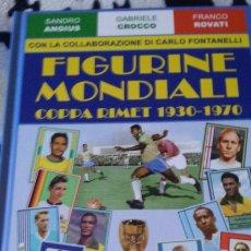 Álbum de fútbol completo: FIGURINE MONDIALI. LIBRO CON TODOS LOS JUGADORES A COLOR DESDE MUNDIAL 1930 A 1970. IMPRESIONANTE. Lote 191529327