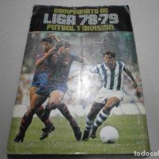 Álbum de fútbol completo: ALBUM ESTE COMPLETO LIGA 78 79 CON 60 DOBLES Y 13 ULTIMOS FICHAJES CROMOS INTERESANTES. Lote 222311961