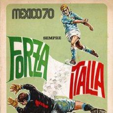 Álbum de fútbol completo: ALBUM CROMOS FACSIMIL FUTBOL ITALIANO SEMPRE FORZA ITALIA MEXICO 70 COMPLETO Y NUEVO. Lote 226401290