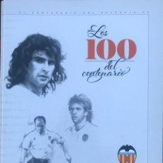 Álbum de fútbol completo: COLECCIÓN COMPLETA + ARCHIVADOR LOS 100 DEL CENTENARIO VALENCIA C F LAS PROVINCIAS FUTBOL. Lote 260710965