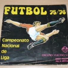 Álbum de fútbol completo: ALBUM DE CROMOS COMPLETO Y ORIGINAL FUTBOL CAMPEONATO NACIONAL DE LIGA 75/76 EDICIONES VULCANO. Lote 273527523