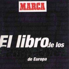 Coleccionismo deportivo: * FÚTBOL * LIBRO DE LOS CAMPEONES DE EUROPA - MARCA. Lote 22629698