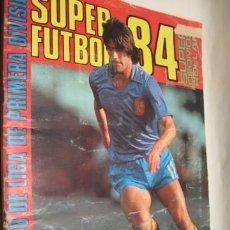 Coleccionismo deportivo: ALBUM SUPER FUTBOL 84 SUPER CROMO ROLLAN CAMPEONATO DE LIGA DE PRIMERA DIVISION.. Lote 26561385