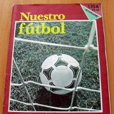 Coleccionismo deportivo: NUESTRO FÚTBOL LIGA 84-85 - CAJA DE AHORROS DE ALICANTE Y MURCIA 1984. Lote 25905325