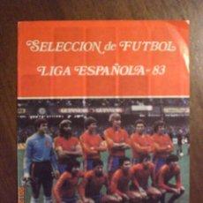 Coleccionismo deportivo: SELECCION DE FUTBOL LIGA ESPAÑOLA - 83. Lote 32971608