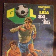 Coleccionismo deportivo: GOL CAMPEONATO DE LIGA 84-85. Lote 33555874