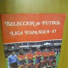 Coleccionismo deportivo: ALBUM, SELECCION DE FUTBOL LIGA ESPAÑOLA 83, FALTA EL Nº47,ESTA NUEVO. Lote 34660063