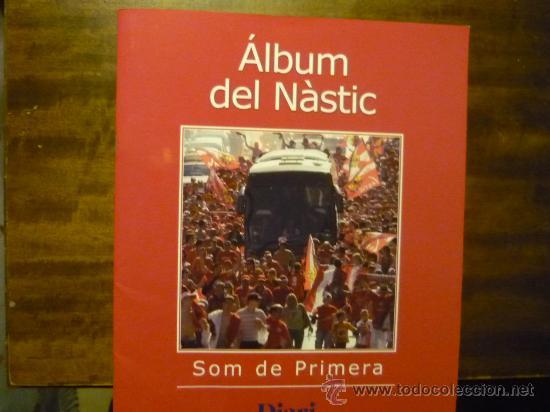 ALBUM FUTBOL DEL NASTIC.-TARRAGONA- SOM DE PRIMERA (Coleccionismo Deportivo - Álbumes y Cromos de Deportes - Álbumes de Fútbol Incompletos)
