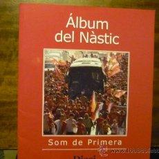 Coleccionismo deportivo: ALBUM FUTBOL DEL NASTIC.-TARRAGONA- SOM DE PRIMERA. Lote 34930951