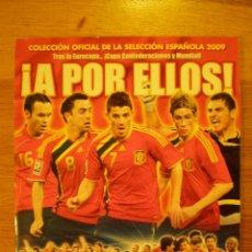 Coleccionismo deportivo: ÁLBUM SELECCIÓN ESPAÑA 2009 '¡A POR ELLOS!' (PANINI) * PRÁCTICAMENTE PLANCHA. Lote 35575208