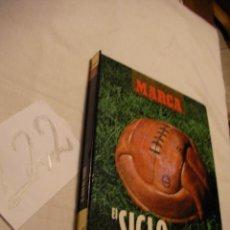 Coleccionismo deportivo: EL SIGLO DEL FUTBOL - GRAN LIBRO ALBUM. Lote 40166170