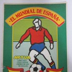 Coleccionismo deportivo: EL MUNDIAL DE ESPAÑA - ALBUM INCOMPLETO FALTAN 4 CROMOS - PUBLICIDAD MARGARINA ARTUA- (ALB-71). Lote 41514393
