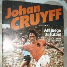 Coleccionismo deportivo: JOHAN CRUYFF ASI JUEGO AL FUTBOL. Lote 42507296