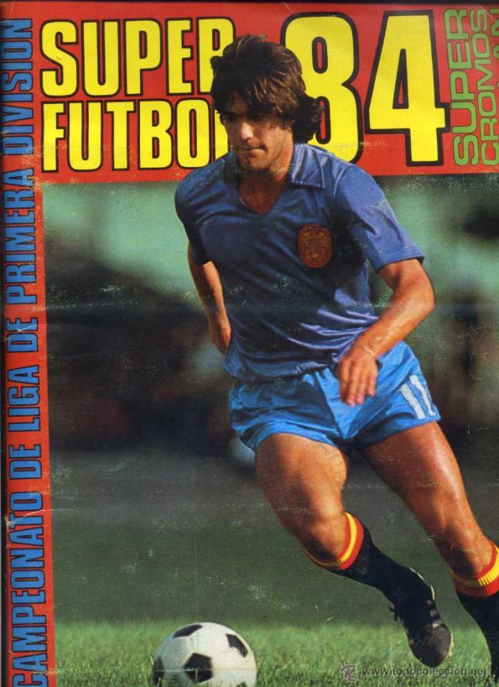 SUPER FUTBOL 84 - COLECCION DE CROMOS DE FUTBOL DEL AÑO 1984 CON VIEJAS FIGURAS, FICHAJES Y OTROS (Coleccionismo Deportivo - Álbumes y Cromos de Deportes - Álbumes de Fútbol Incompletos)