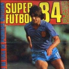 Coleccionismo deportivo: SUPER FUTBOL 84 - COLECCION DE CROMOS DE FUTBOL DEL AÑO 1984 CON VIEJAS FIGURAS, FICHAJES Y OTROS. Lote 50711957