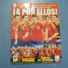 Coleccionismo deportivo: ALBUM INCOMPLETO DE:A POR ELLOS,SELECCIÓN ESPAÑOLA,AÑO 2009,DE PANINI. Lote 51781473