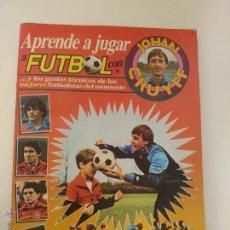 Coleccionismo deportivo: APRENDE A JUGAR AL FUTBOL CON JOHAN CRUYFF. GEPRODESA, 1984.. Lote 53387767