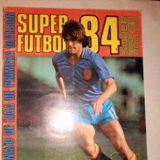 Coleccionismo deportivo: ALBUM SUPER FUTBOL 84. Lote 56314913