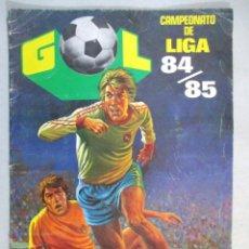 Coleccionismo deportivo: ÁLBUM DE CROMOS FÚTBOL , GOL , LIGA 84 85 , 1984 1985 , INCOMPLETO , EDITORIAL MAGA. Lote 56801653