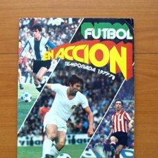 Coleccionismo deportivo: FUTBOL EN ACCIÓN TEMPORADA 1977-1978, 77-78 - EDITORIAL PACOSA DOS 2. Lote 59031550