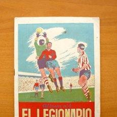 Coleccionismo deportivo: LIGA 1955-1956, 55-56 - ALBUM EL LEGIONARIO, JOSE Mª LÓPEZ MATENCIO DE MURCIA - VER FOTOS. Lote 59812648