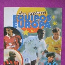 Coleccionismo deportivo: ALBUM CROMOS, LOS MEJORES EQUIPOS DE EUROPA, FUTBOL, PANINI, TIENE 186 CROMOS, . Lote 60813255