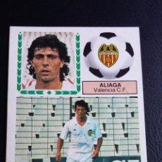 Coleccionismo deportivo: ESTE 83/84 1983/1984 - FICHAJE 39 ALIAGA - VALENCIA CF - ( DESPEGADO SUPERIOR POCA PÉRDIDA) . Lote 69769977