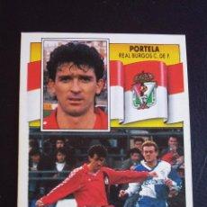Coleccionismo deportivo: ESTE 90/91 1990 1991 - PORTELA - REAL BURGOS ( DESPEGADO ). Lote 74904007