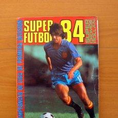Coleccionismo deportivo: SUPER FÚTBOL 84 - EDITORIAL ROLLÁN 1983-1984, 83-84, CONTIENE 428 CROMOS. Lote 75612795