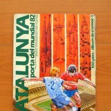 Coleccionismo deportivo: CATALUNYA PORTAL DEL MUNDIAL 82. Lote 75681571