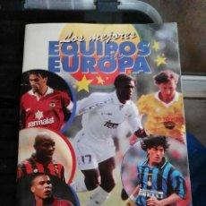Coleccionismo deportivo: ALBUM CROMOS LOS MEJORES EQUIPOS DE EUROPA CON 191. Lote 75862175