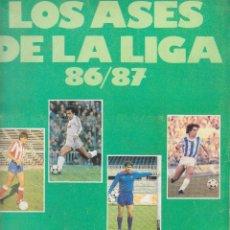 Coleccionismo deportivo: ALBUM LOS ASES DE LA LIGA 86 87 INCOMPLETO FALTAN 21 CROMOS. Lote 80349505