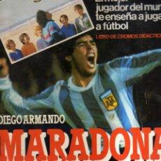 Coleccionismo deportivo: ALBUM MARADONA SUS DRIBLINGS SUS GOLES 1984 1985 CROMOESPORT 84 85 . Lote 82289792