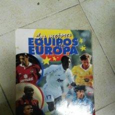 Coleccionismo deportivo: ALBUM CROMOS LOS MEJORES EQUIPOS DE EUROPA CON MUCHOS CROMOS. Lote 83566012