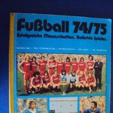 Coleccionismo deportivo: (AL-170572)ALBUM DE CROMOS FUBBALL 74 / 75 BUNDESLIGA - FALTAN 2 CROMOS. Lote 85873404
