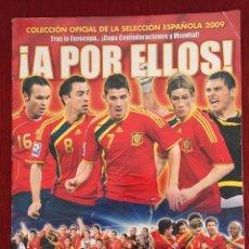 Coleccionismo deportivo: ALBUM CROMOS INCOMPLETO PANINI A POR ELLOS! SELECCION ESPAÑOLA ESPAÑA 2009. Lote 86703660