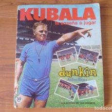 Coleccionismo deportivo: ALBUM KUBALA TE ENSEÑA A JUGAR - DUNKIN GALLINA BLANCA - AÑOS 70 - VACIO - LIGA FUTBOL CROMOS. Lote 95441607