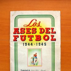 Coleccionismo deportivo: ÁBUM LOS ASES DEL FÚTBOL 1944-1945 - EDITORIAL BRUGUERA - A FALTA DE 2 CROMOS, VER FOTOS INTERIORES. Lote 97672143